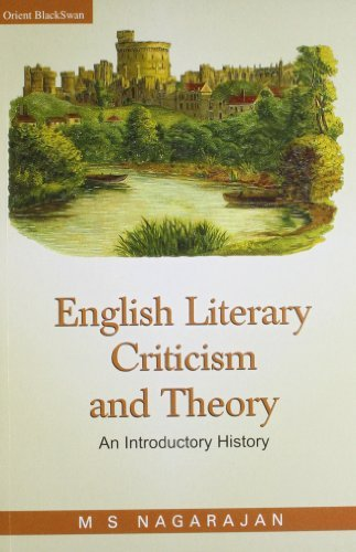 English Literary Criticism and Theory: An introductory history  by  M.S. Nagarajan