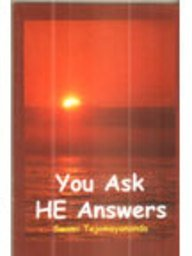You Ask He Answers Swami Tejomayananda