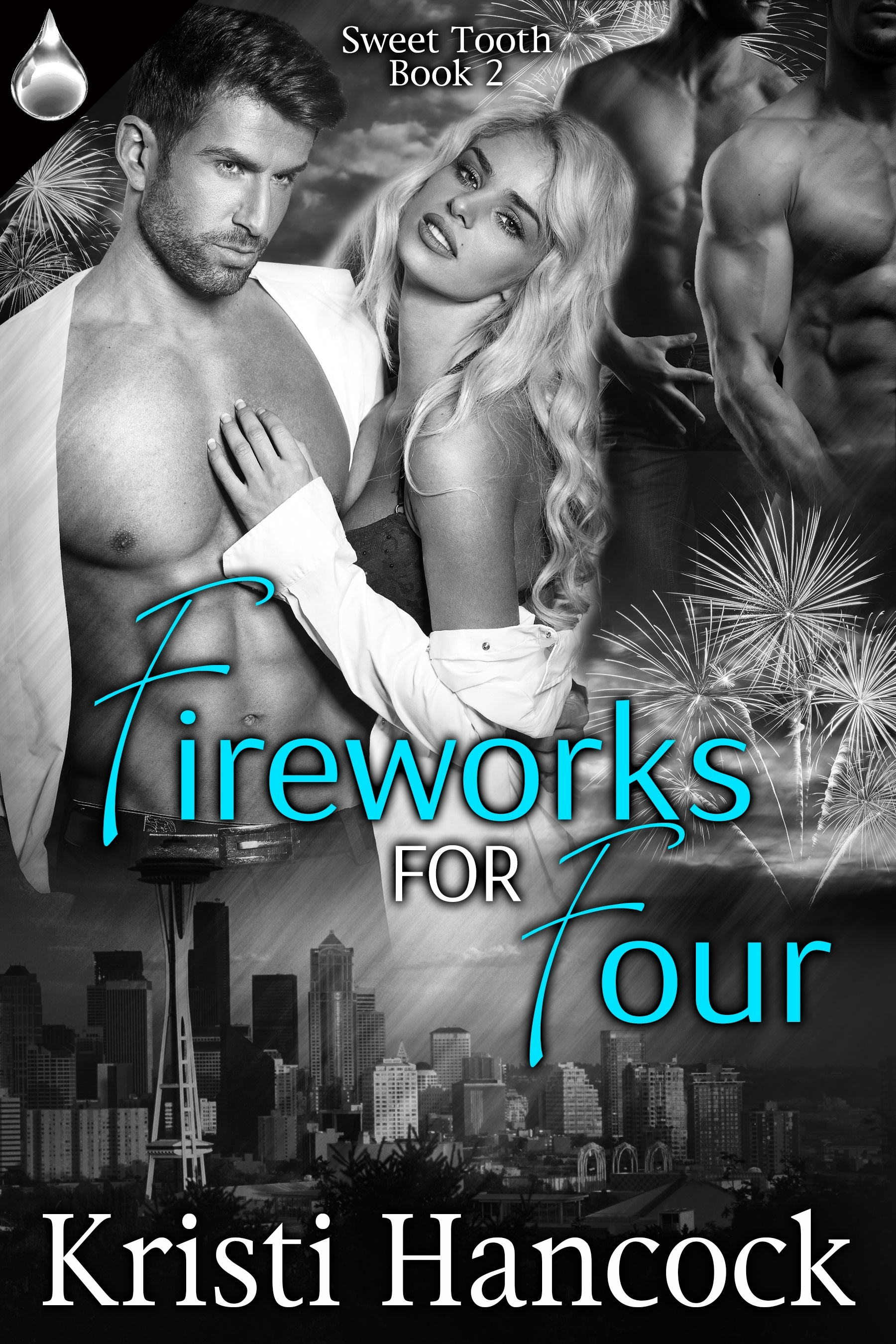 Fireworks for Four (Sweet Tooth, #2) Kristi Hancock