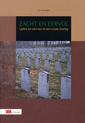 Zacht en eervol: lijden en sterven in een grote oorlog Leo van Bergen