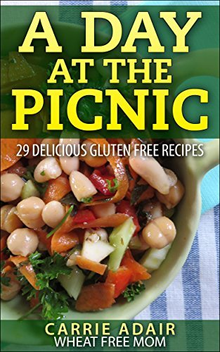 A Day At The Picnic: 29 Delicious Gluten Free Recipes Carrie Adair