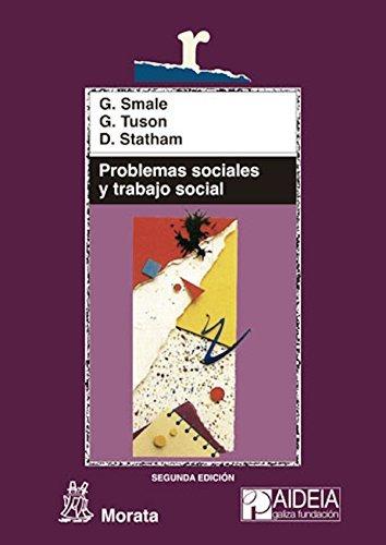 Problemas sociales y trabajo social: Hacia la inclusión y el cambio sociales Gerald Smale