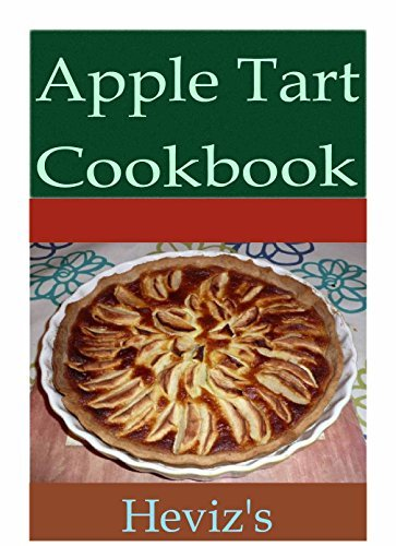 Apple Tart 101. Delicious, Nutritious, Low Budget, Mouth Watering Apple Tart Cookbook Hevizs