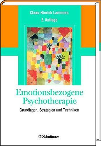Emotionsbezogene Psychotherapie: Grundlagen, Strategien und Techniken  by  Class-Hinrich Lammers