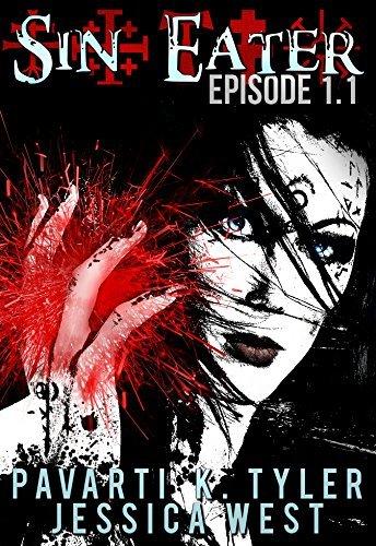 Sin Eater (Episode 1.1): Dark Urban Fantasy Serial P.K. Tyler