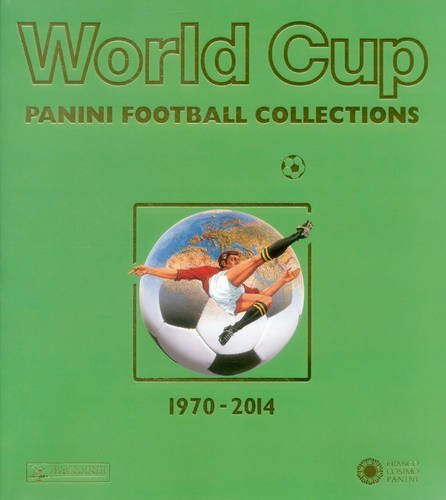 World Cup 1970-2014: Panini Football Collections  by  Panini Football Collections