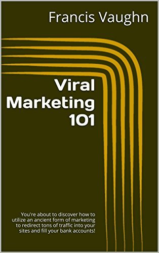 Viral Marketing 101: Youre about to discover how to utilize an ancient form of marketing to redirect tons of traffic into your sites and fill your bank accounts!  by  Francis Vaughn