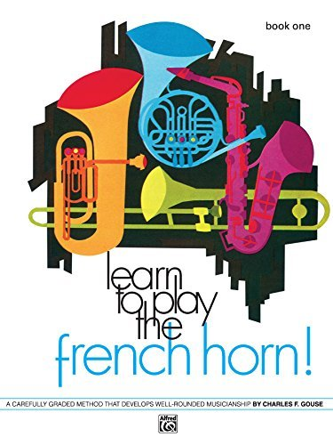 Learn to Play the French Horn! Book 1 Charles Gouse