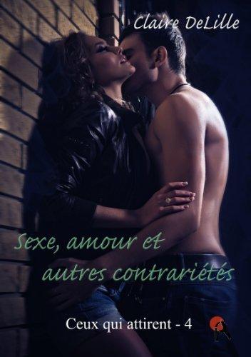 Sexe, amour et autres contrariétés  by  Claire DeLille