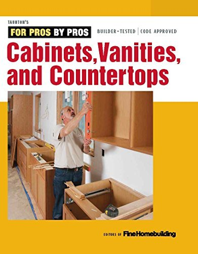 Cabinets, Vanities, and Countertops  by  Editors of Fine Homebuilding