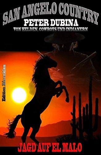 Jagd auf El Malo: Cassiopeiapress Western Serie/ Edition Bärenklau (San Angelo Country 38)  by  Peter Dubina
