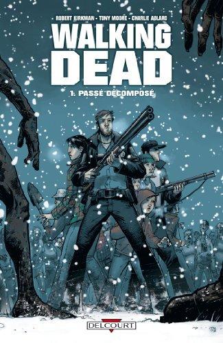 Walking Dead Tome 01: Passé décomposé Robert Kirkman