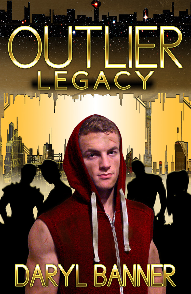 Outlier: Legacy (Outlier, #2) Daryl Banner