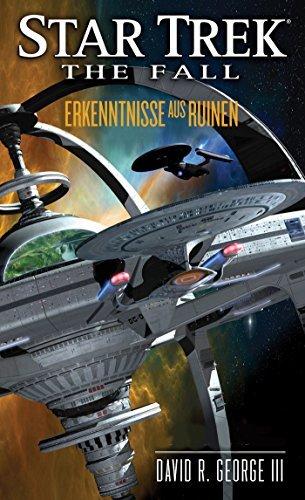 Erkenntnisse aus Ruinen (Star Trek: The Fall, #1)  by  David R. George III