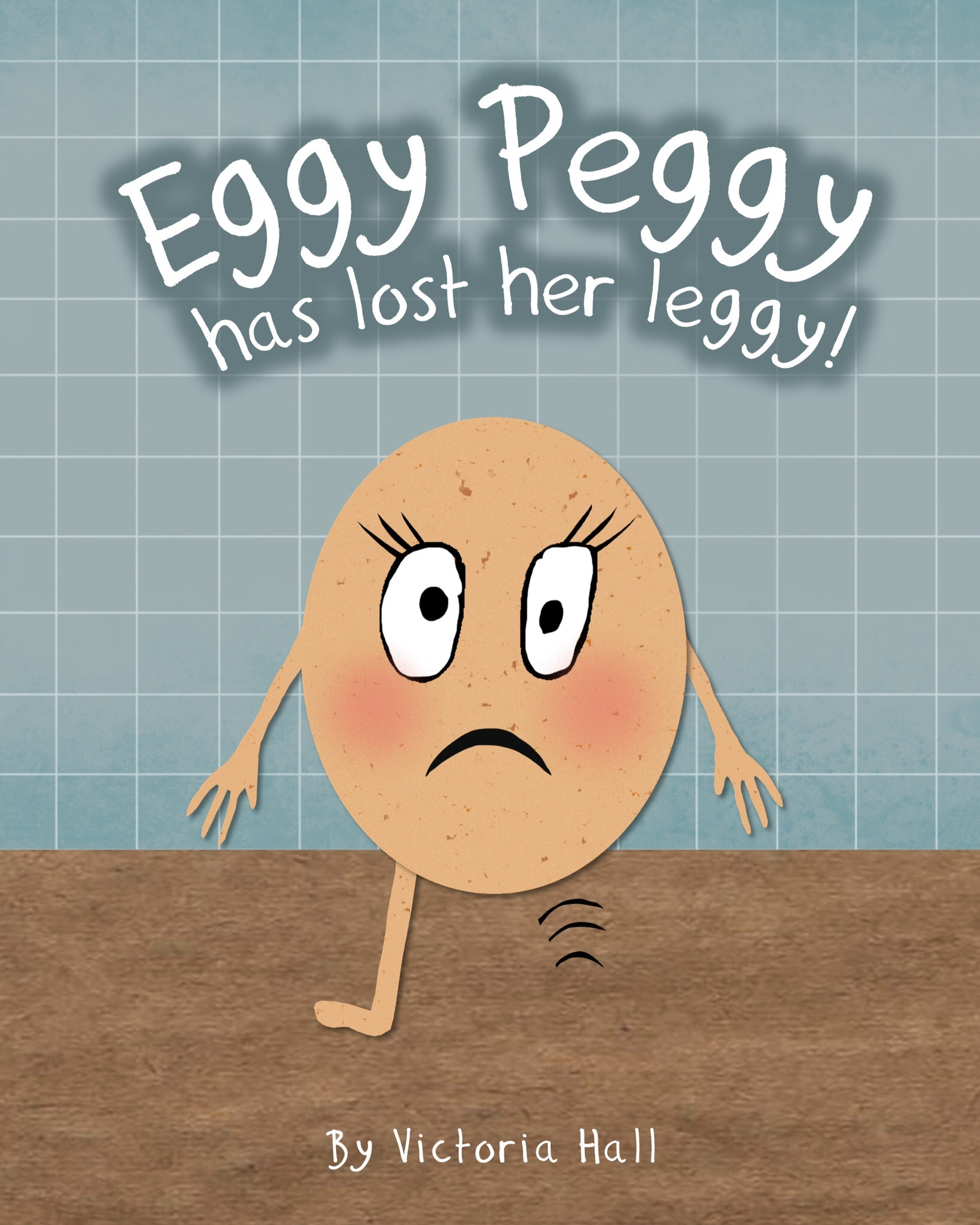 Eggy Peggy (has lost her leggy)!  by  Victoria Hall