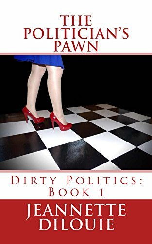 The Politicians Pawn (Dirty Politics Book 1)  by  Jeannette Dilouie