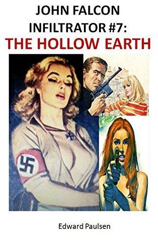 John Falcon Infiltrator #7: The Hollow Earth  by  Edward Paulsen