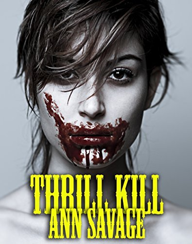 Thrill Kill Part Two  by  Ann Savage