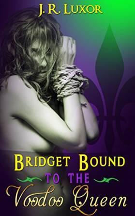Bridget and Voodoo Queen (Bridget #1) J.R. Luxor