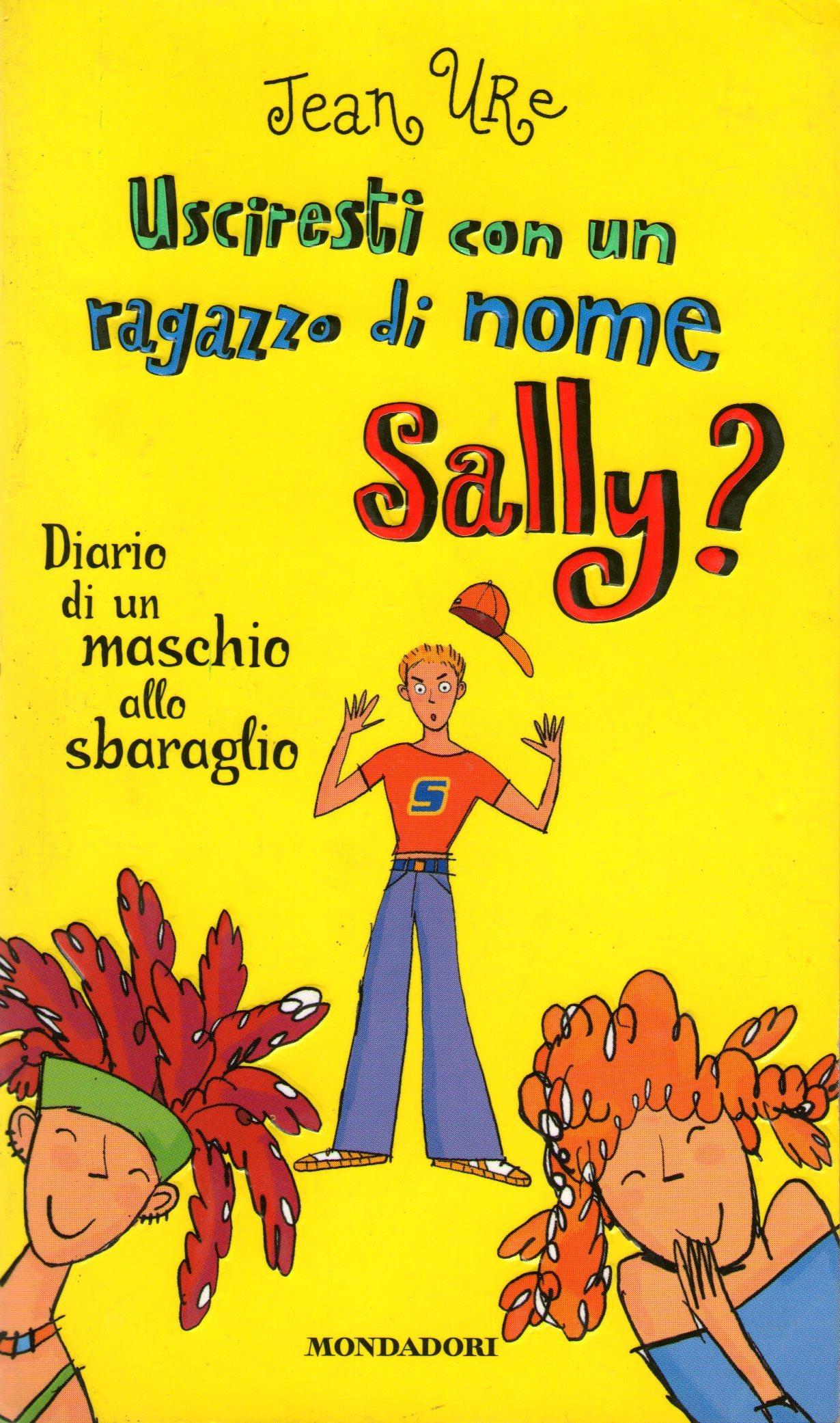 Usciresti con un ragazzo di nome Sally? Diario di un maschio allo sbaraglio Jean Ure