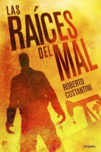 Las raíces del mal (Comisario Michele Balistreri 2) Roberto Costantini