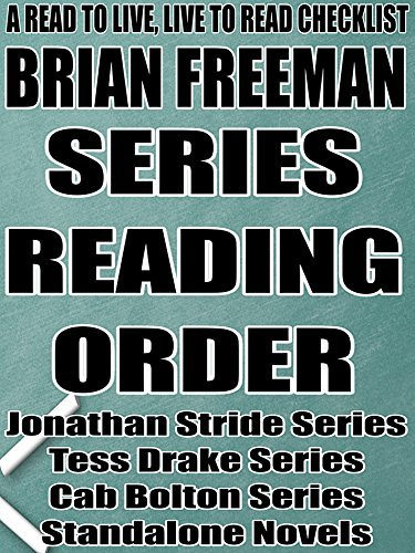 BRIAN FREEMAN: SERIES READING ORDER: A READ TO LIVE, LIVE TO READ CHECKLIST [Jonathan Stride Series, Tess Drake Series, Cab Bolton Series]  by  Rita Bookman