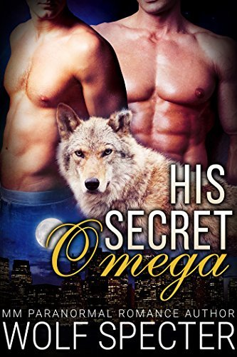 His Secret Omega  by  Wolf Specter