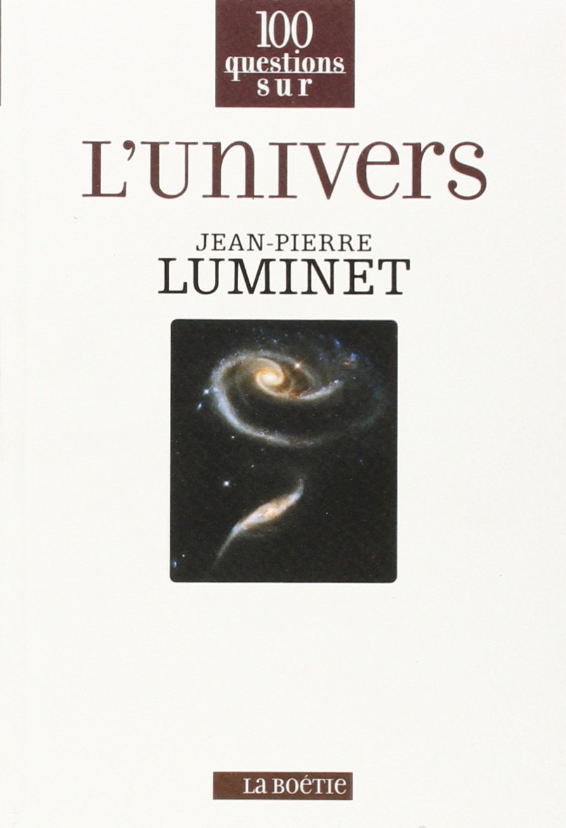 100 questions sur lUnivers  by  Jean-Pierre Luminet