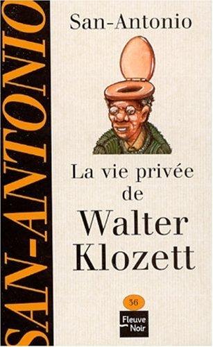 La Vie privée de Walter Klozett San Antonio