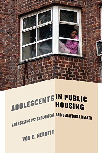 Adolescents in Public Housing: Addressing Psychological and Behavioral Health Von E. Nebbitt