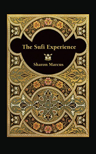 The Sufi Experience  by  Sharon Marcus