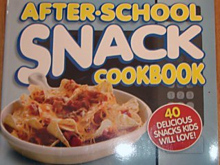 After-School Snack Cookbook  by  Meredith Corporation