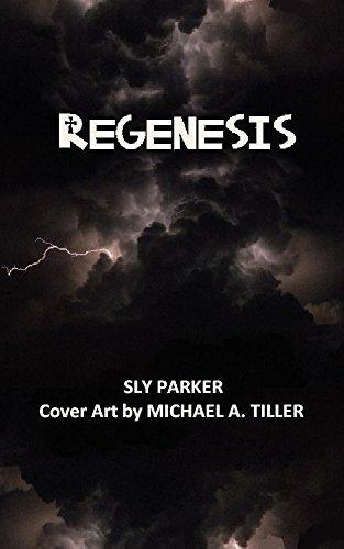 Regenesis: a novelette or very short novel Sly Parker