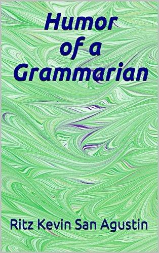 Humor of a Grammarian Ritz Kevin San Agustin