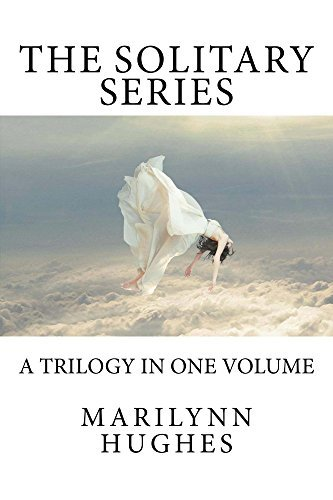 The Solitary Series: A Trilogy in One Volume  by  Marilynn Hughes