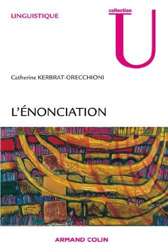 Lénonciation: De la subjectivité dans le langage Catherine Kerbrat-Orecchioni