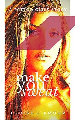 MAKE YOU SWEAT: Louise LAmour
