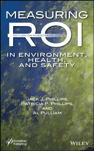 Measuring ROI in Environment, Health, and Safety  by  Jack J. Phillips