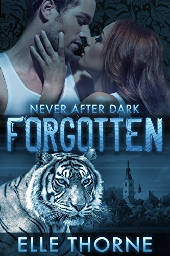 Forgotten (Never After Dark #3)  by  Elle Thorne