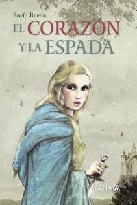 El corazón y la espada  by  Rocío Rueda