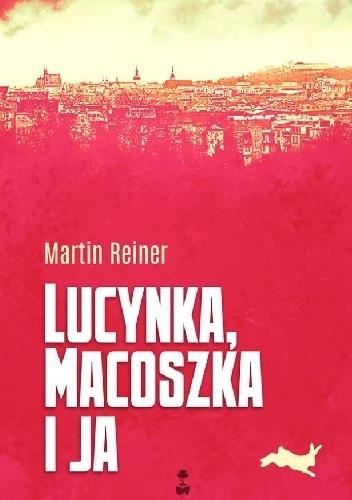 Lucynka, Macoszka i ja Martin Reiner