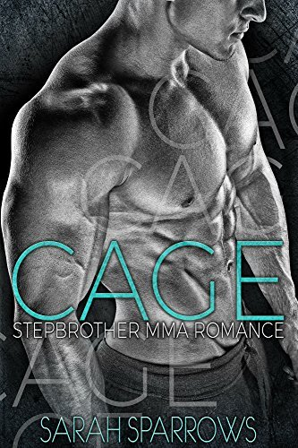 CAGE: A Stepbrother MMA Romance Sarah Sparrows