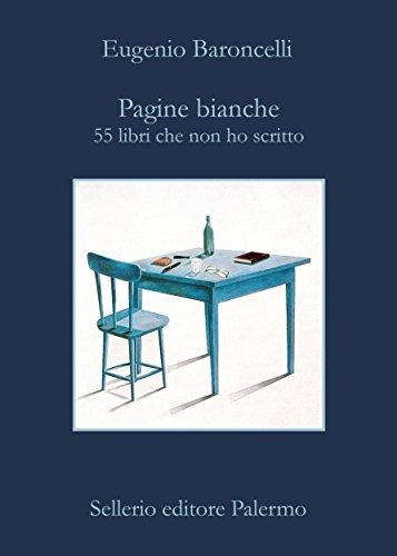 Pagine bianche: 55 libri che non ho scritto Eugenio Baroncelli