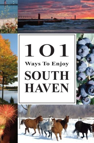 101 Ways to Enjoy South Haven  by  South Haven AAUW