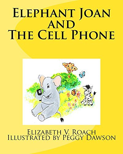 Elephant Joan and The Cell Phone Elizabeth Roach