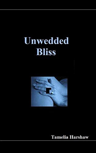 Unwedded Bliss Tamelia Harshaw