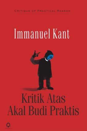 Kritik Atas Akal Budi Praktis Immanuel Kant