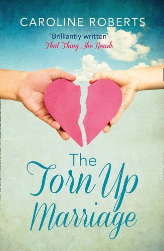 The Torn Up Marriage Caroline   Roberts