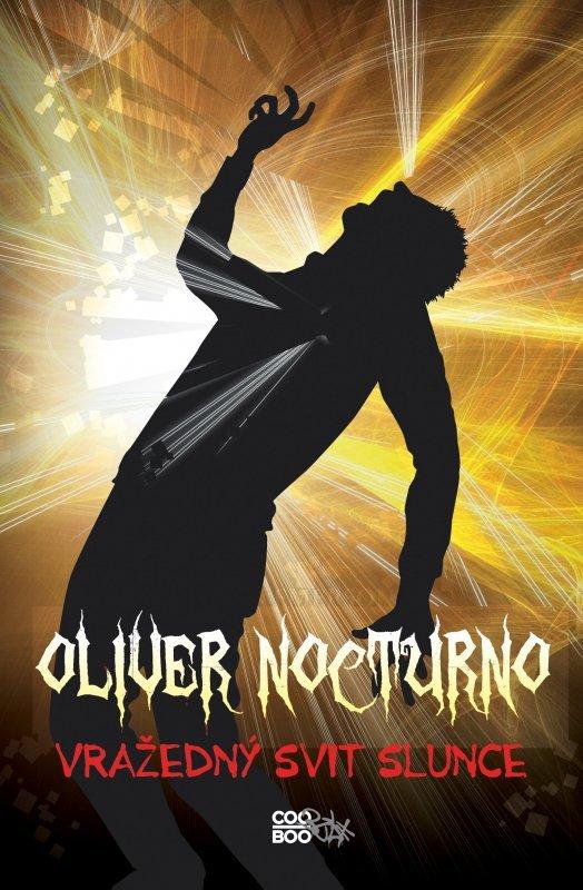 Oliver Nocturno: Vražedný svit slunce  by  Kevin Emerson