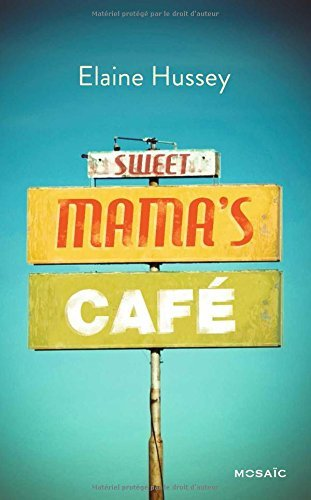 Sweet Mamas Café  by  Elaine Hussey